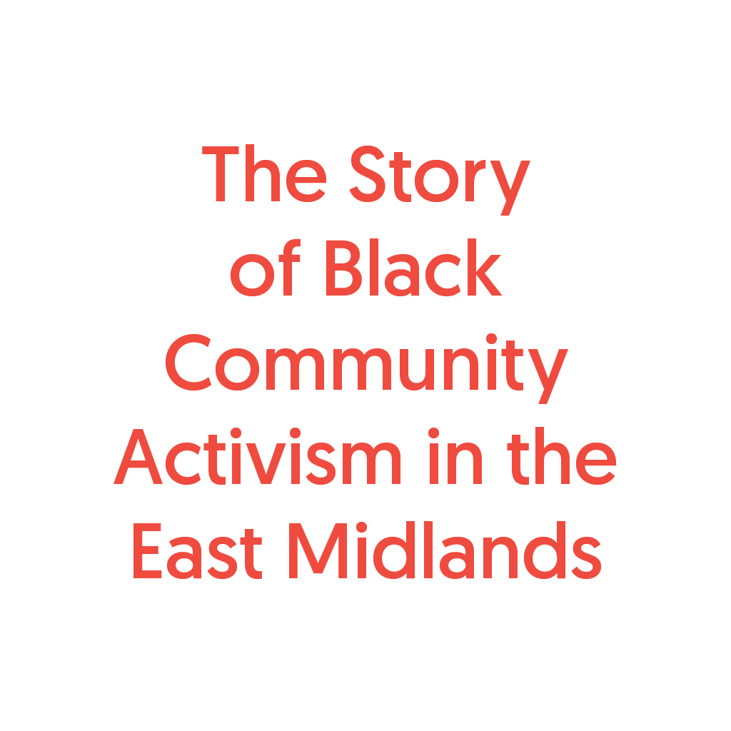 Communities Inc The Story of Black Community Activism in the East MidlandsProject
