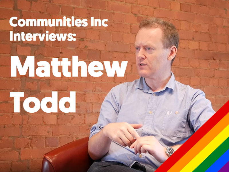 A photograph of Matthew Todd with the text saying: Communities Inc inteviews Matthew Todd