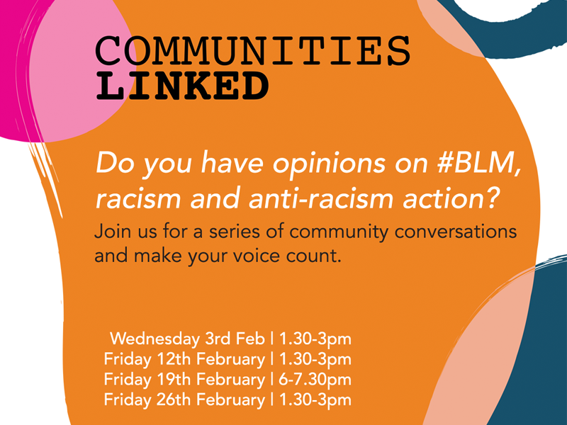 Communities Linked poster - community dialogues on being anti-racist